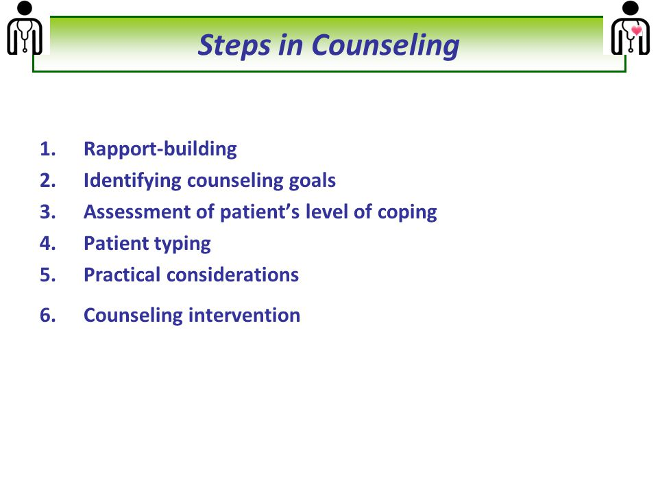 Steps in Counseling Rapport-building Identifying counseling goals