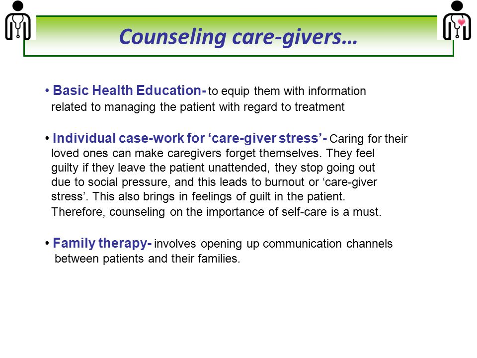 Counseling care-givers…