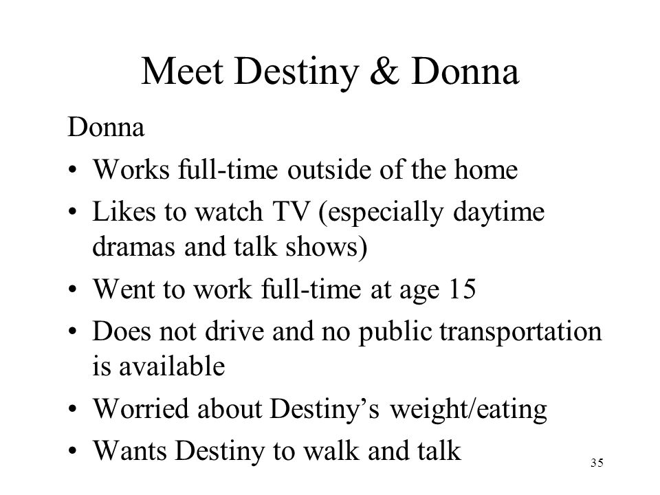 Meet Destiny & Donna Donna Works full-time outside of the home