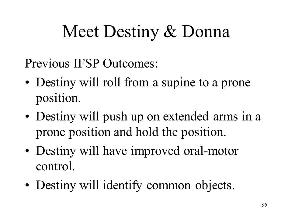 Meet Destiny & Donna Previous IFSP Outcomes: