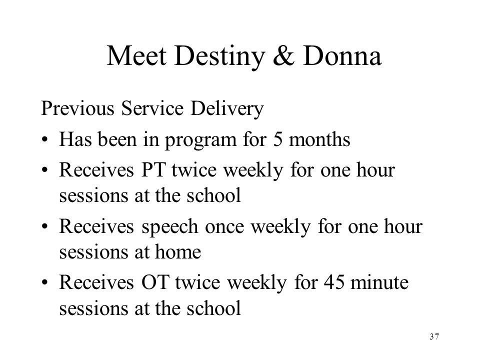 Meet Destiny & Donna Previous Service Delivery