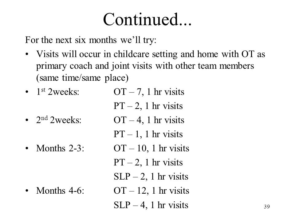 Continued... For the next six months we'll try: