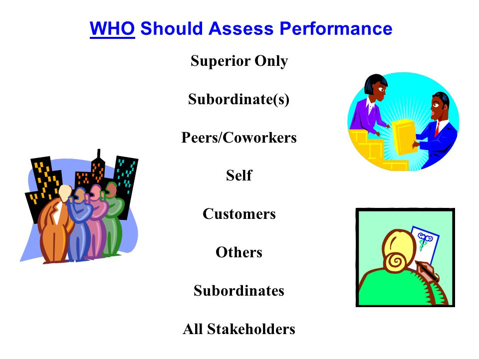 WHO Should Assess Performance