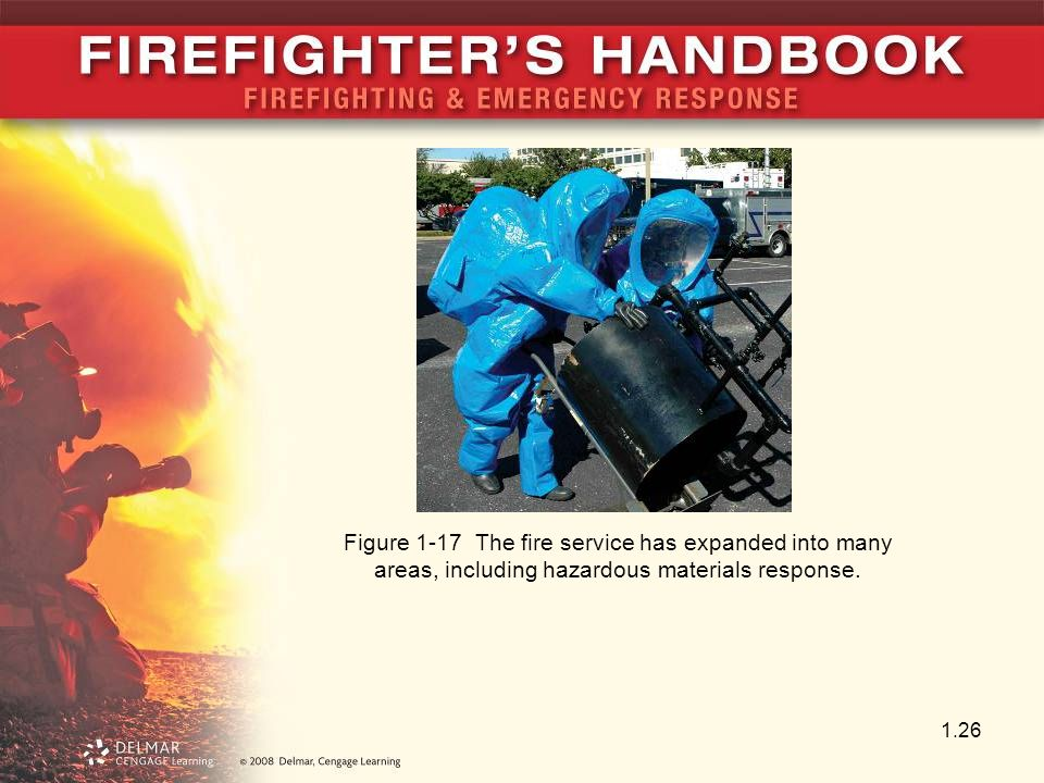 Figure 1-17 The fire service has expanded into many areas, including hazardous materials response.