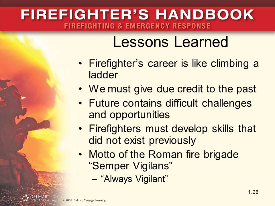 Lessons Learned Firefighter's career is like climbing a ladder
