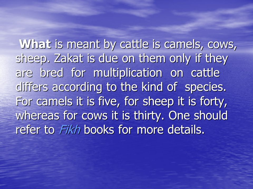 What is meant by cattle is camels, cows, sheep