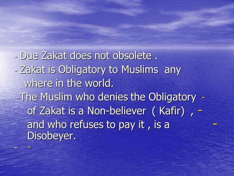 of Zakat is a Non-believer ( Kafir) ,