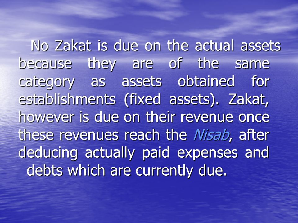 No Zakat is due on the actual assets because they are of the same category as assets obtained for establishments (fixed assets).