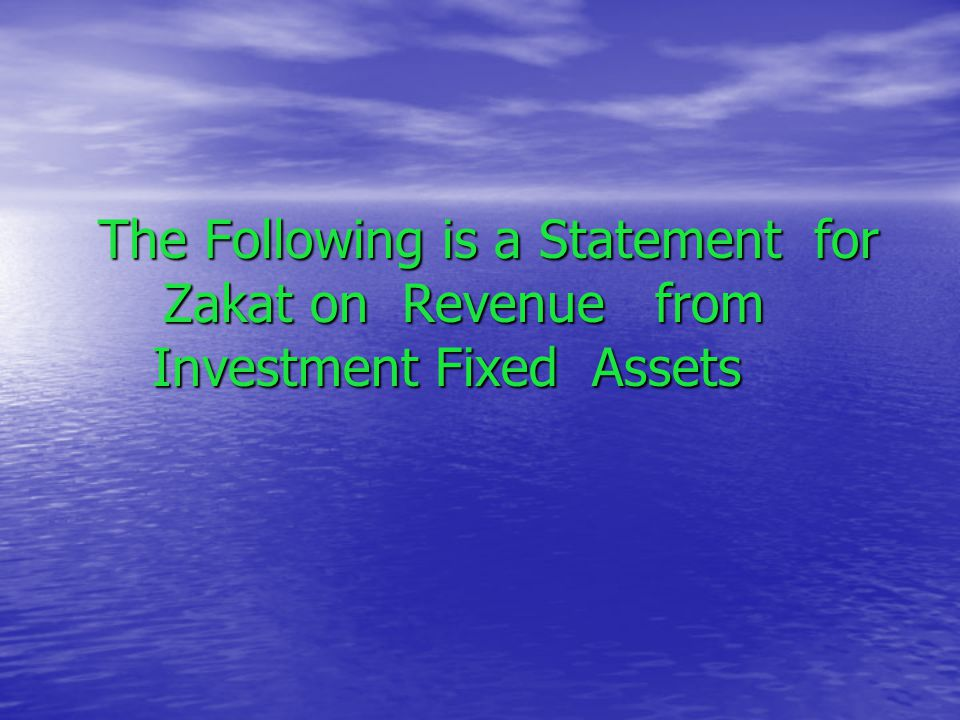 The Following is a Statement for Zakat on Revenue from Investment Fixed Assets
