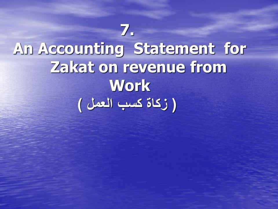 7. An Accounting Statement for Zakat on revenue from Work ( زكاة كسب العمل )
