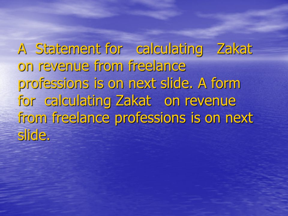 A Statement for calculating Zakat on revenue from freelance professions is on next slide.