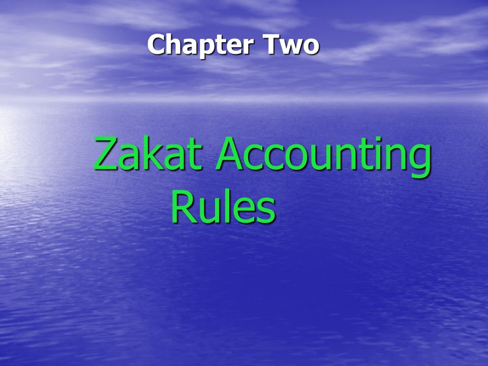 Chapter Two Zakat Accounting Rules