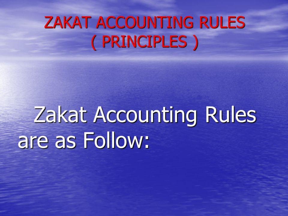 ZAKAT ACCOUNTING RULES ( PRINCIPLES )