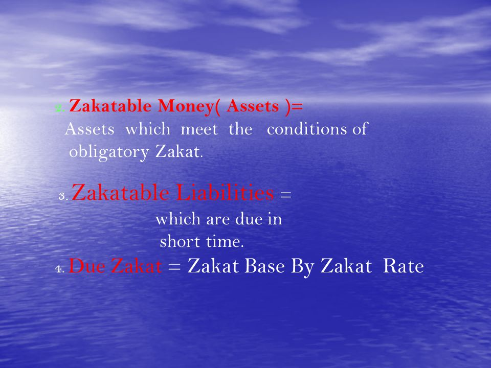 obligatory Zakat. which are due in short time.