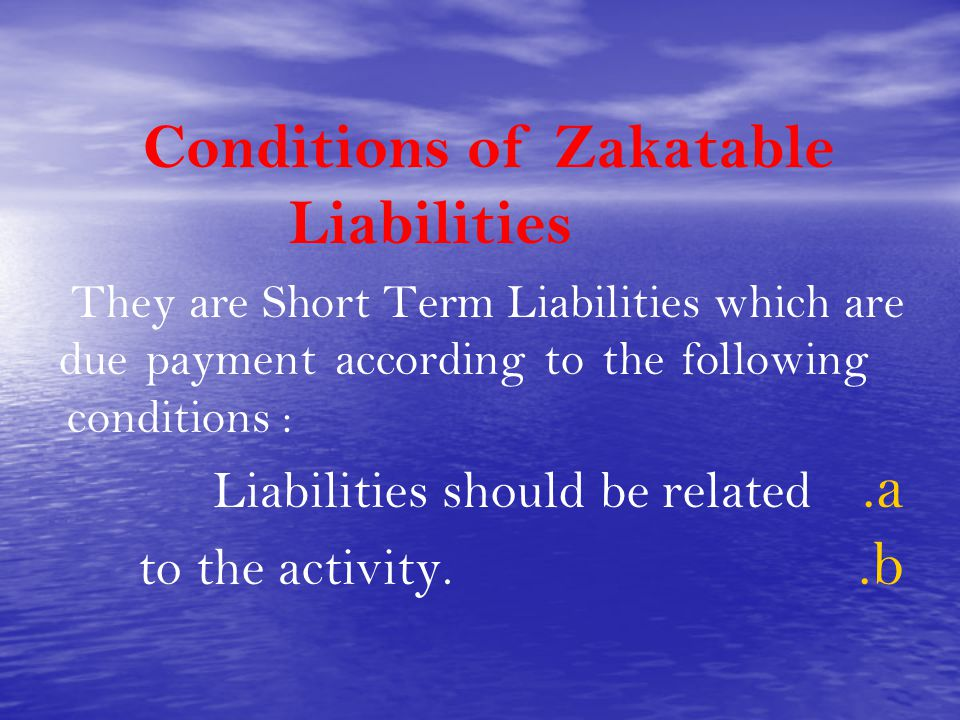 Conditions of Zakatable Liabilities