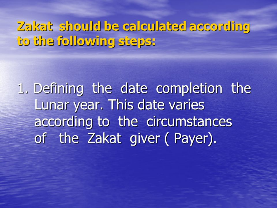 Zakat should be calculated according to the following steps: