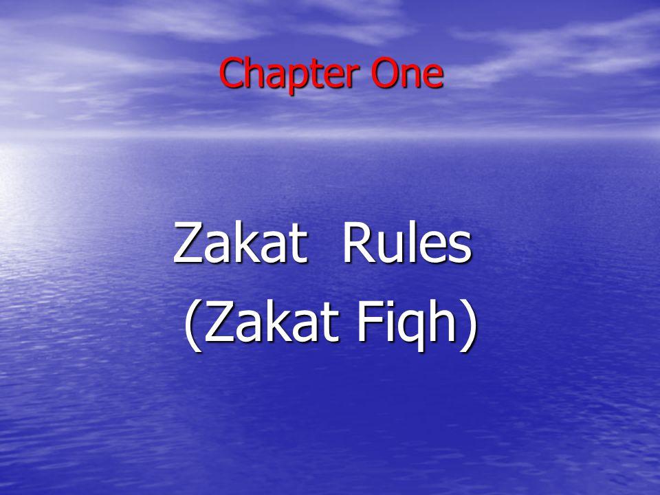 Chapter One Zakat Rules (Zakat Fiqh)