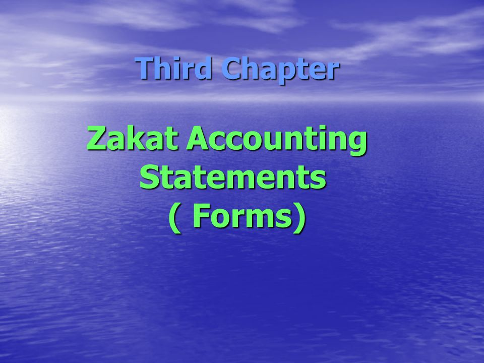 Third Chapter Zakat Accounting Statements ( Forms)