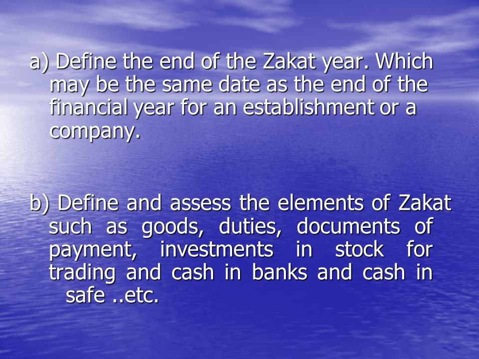 a) Define the end of the Zakat year