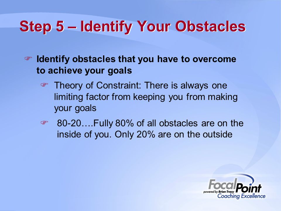 Step 5 – Identify Your Obstacles
