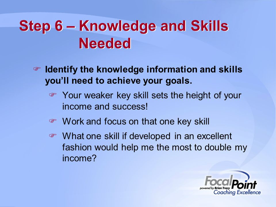 Step 6 – Knowledge and Skills Needed