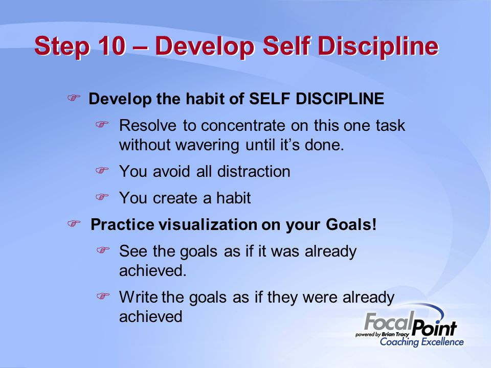 Step 10 – Develop Self Discipline