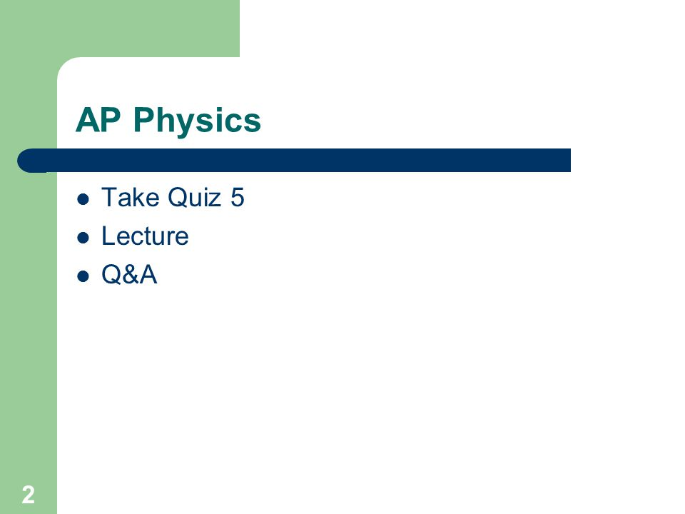 AP Physics Take Quiz 5 Lecture Q&A