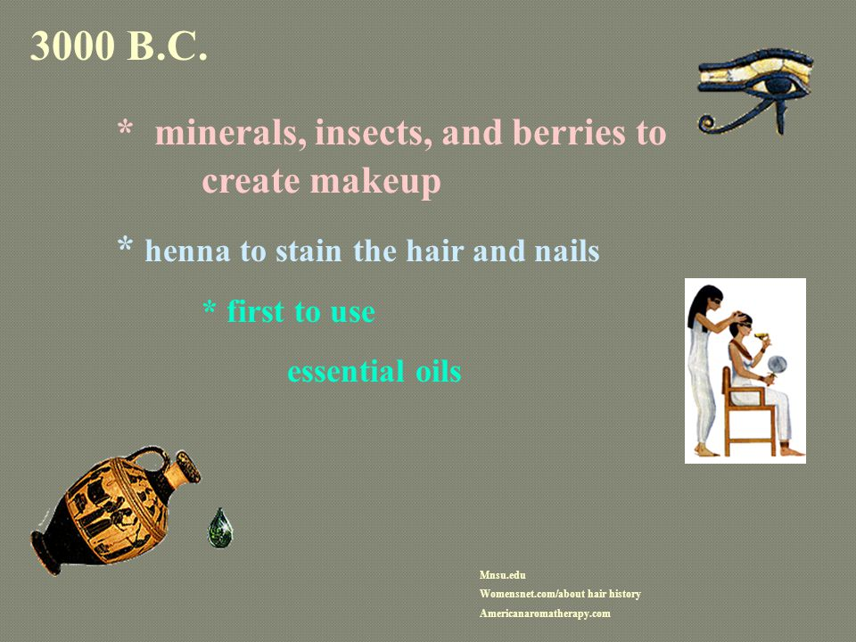 * minerals, insects, and berries to create makeup
