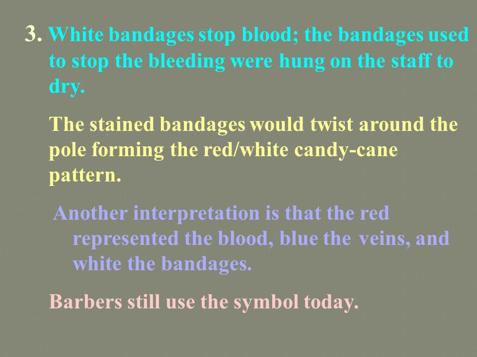 3. White bandages stop blood; the bandages used to stop the bleeding were hung on the staff to dry.
