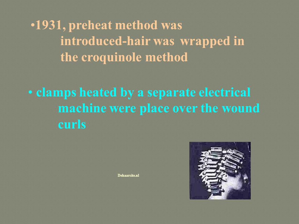 1931, preheat method was. introduced-hair was. wrapped in