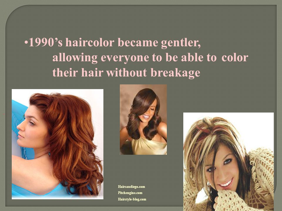 1990's haircolor became gentler,. allowing everyone to be able to