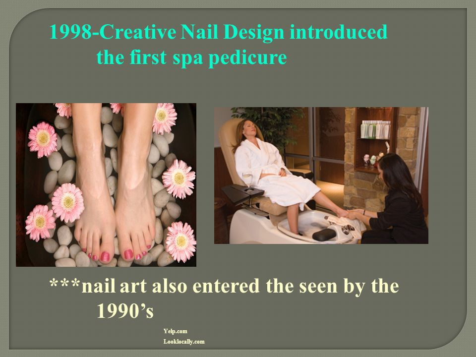 1998-Creative Nail Design introduced the first spa pedicure