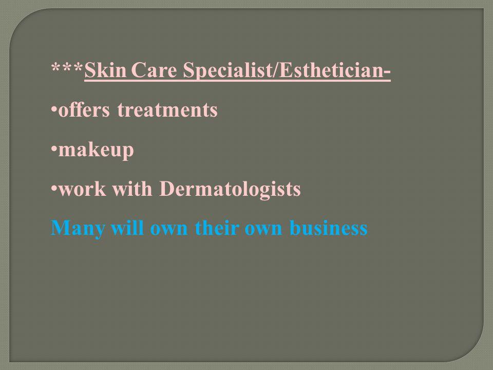 ***Skin Care Specialist/Esthetician-