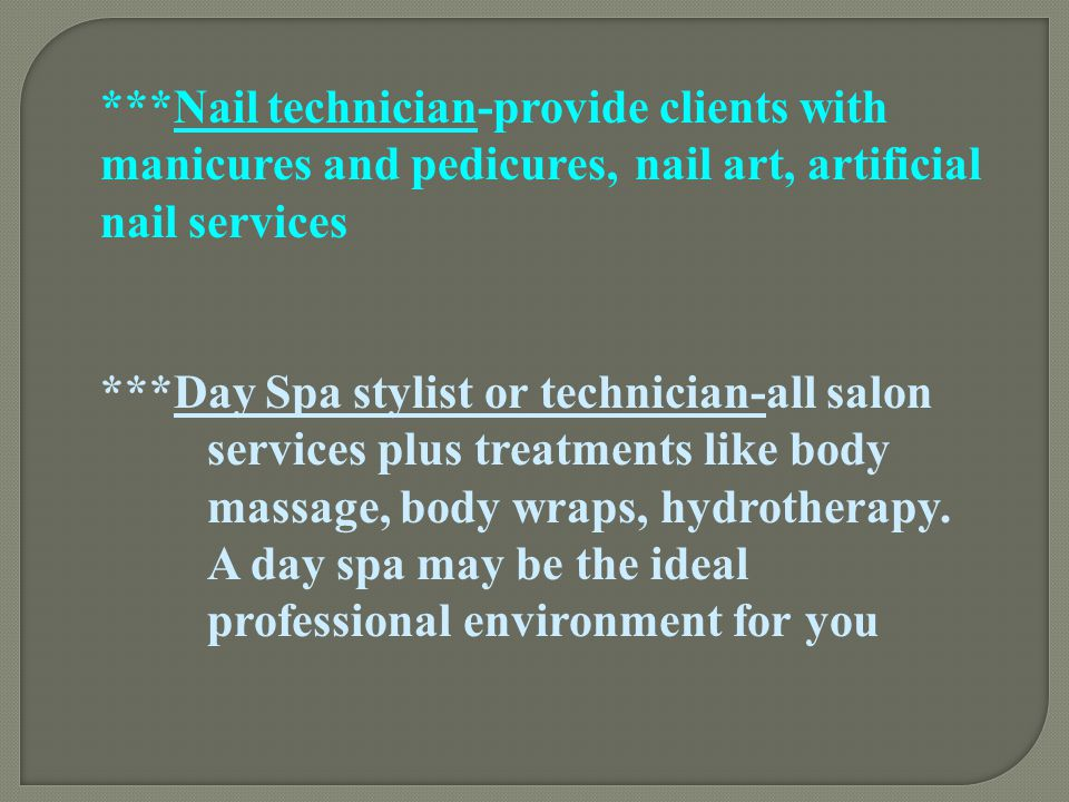 Nail technician-provide clients with manicures and pedicures,