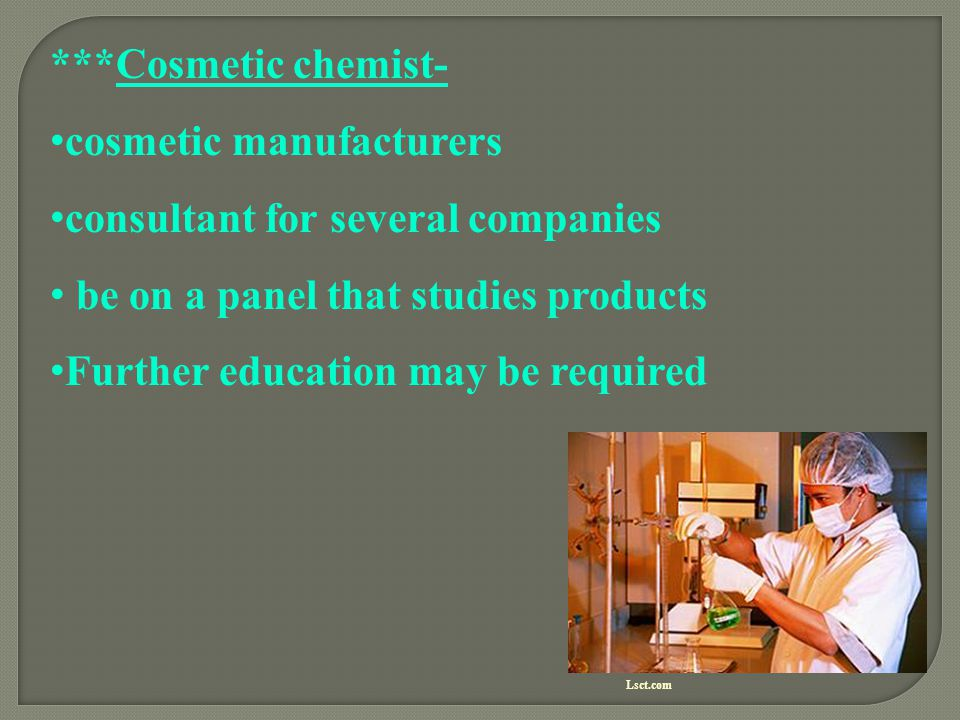 cosmetic manufacturers consultant for several companies