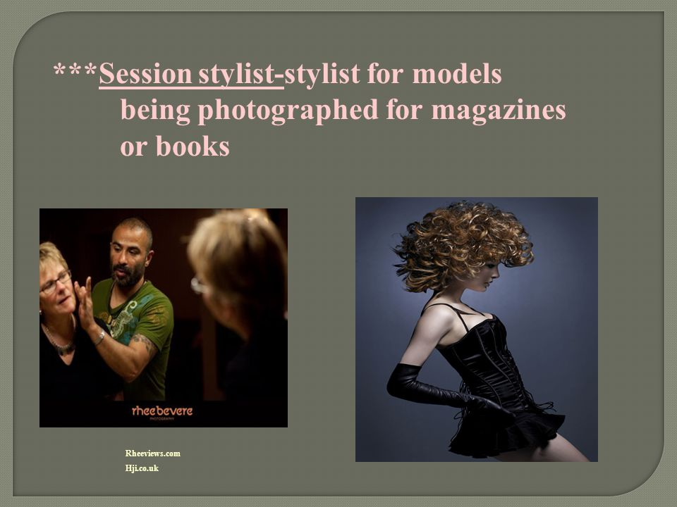 Session stylist-stylist for models. being photographed for magazines