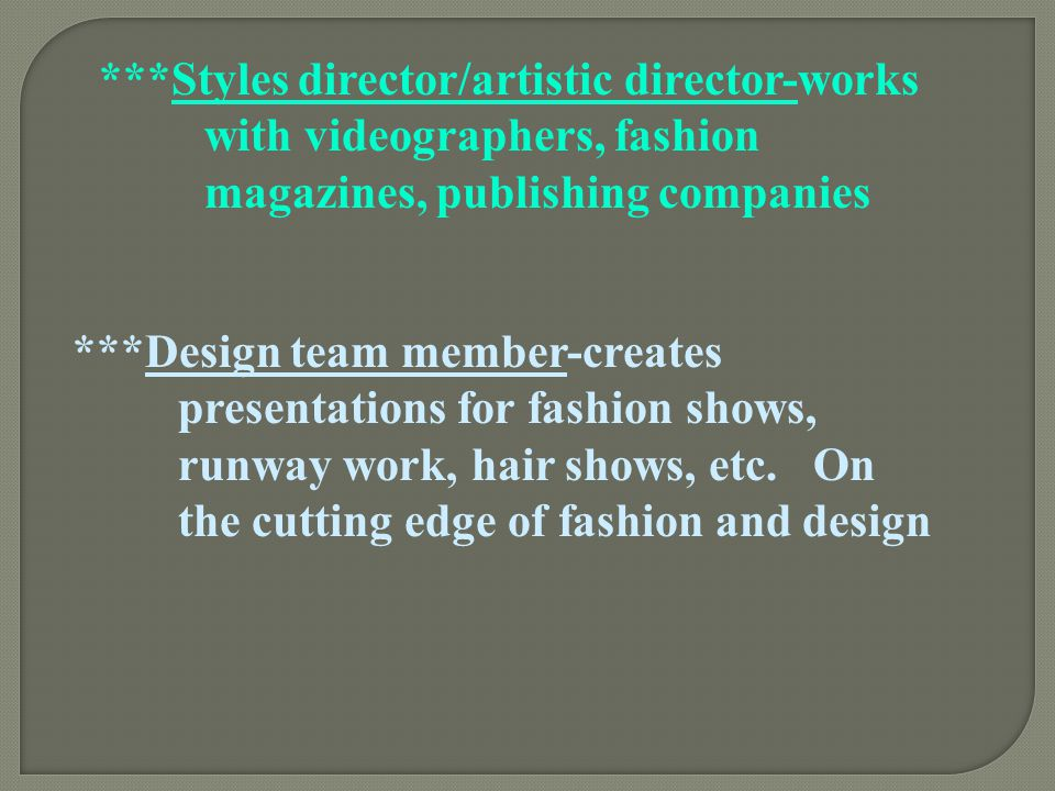 Styles director/artistic director-works. with videographers, fashion