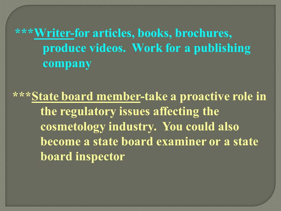 Writer-for articles, books, brochures,. produce videos