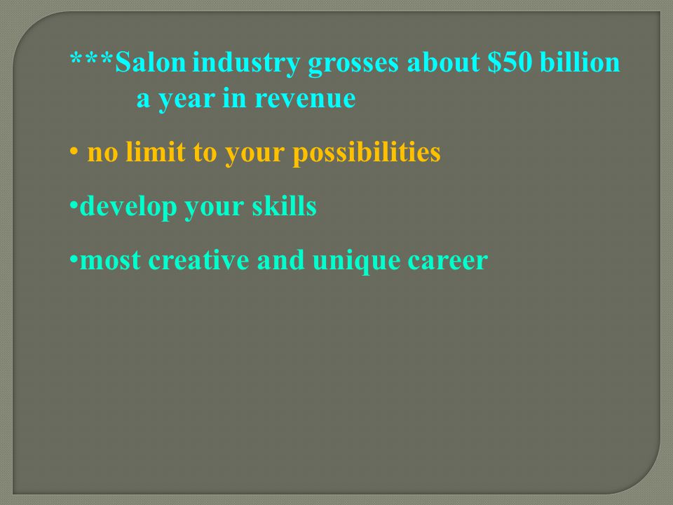 ***Salon industry grosses about $50 billion a year in revenue