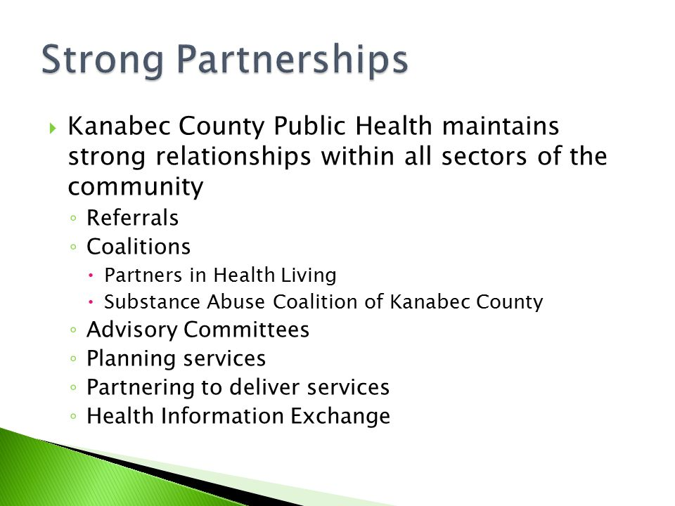 Strong Partnerships Kanabec County Public Health maintains strong relationships within all sectors of the community.