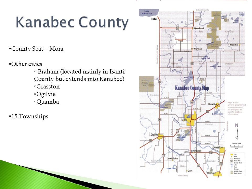 Kanabec County ▪County Seat – Mora ▪Other cities