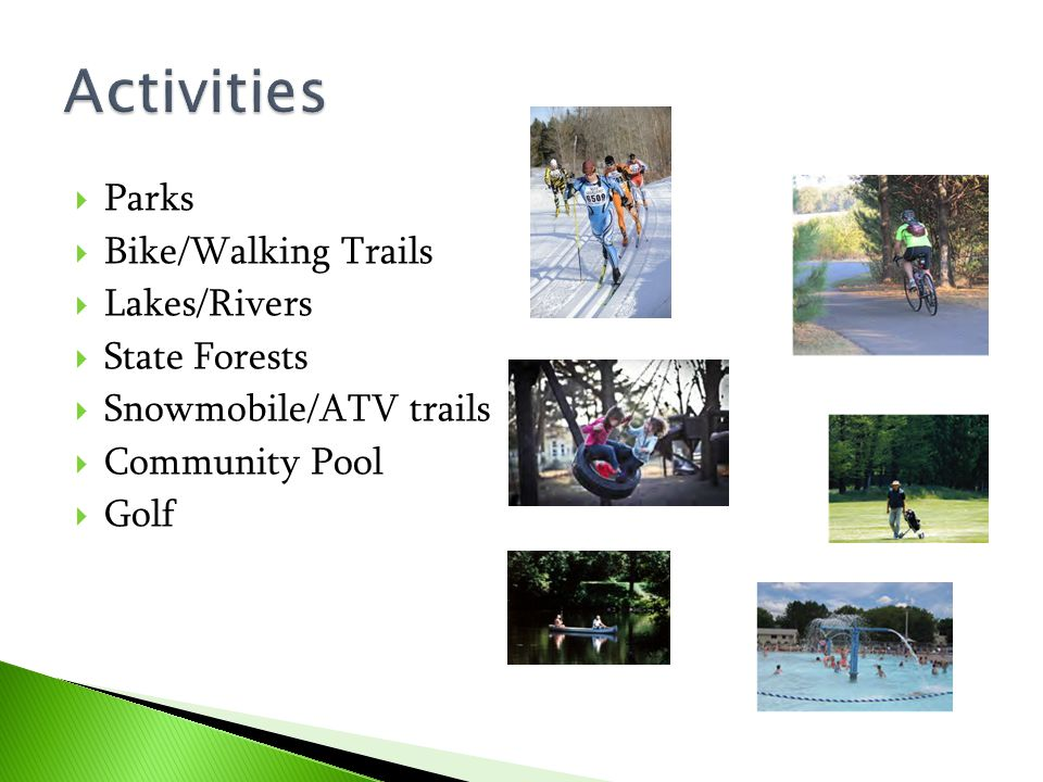 Activities Parks Bike/Walking Trails Lakes/Rivers State Forests