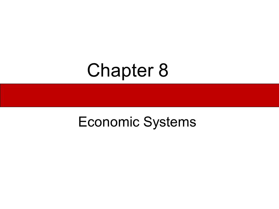 Chapter 8 Economic Systems