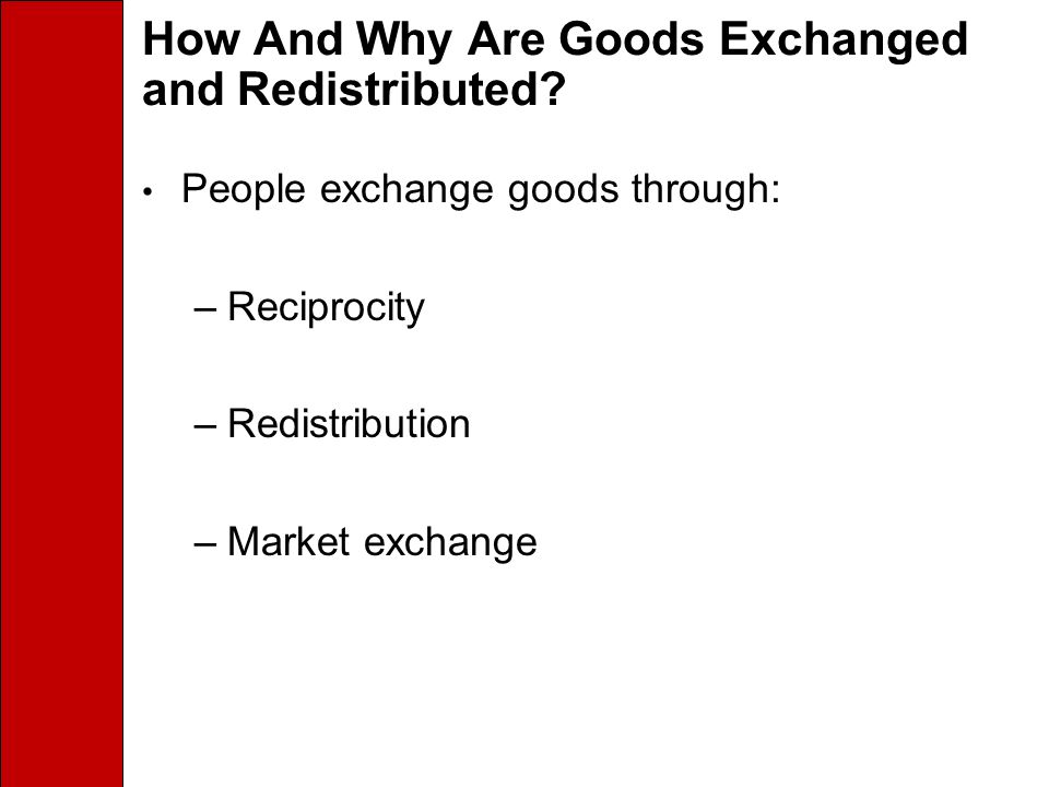 How And Why Are Goods Exchanged and Redistributed