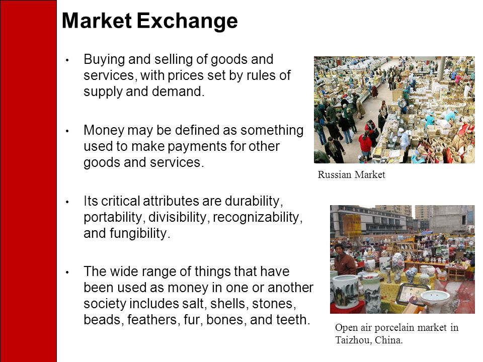 Market Exchange Buying and selling of goods and services, with prices set by rules of supply and demand.