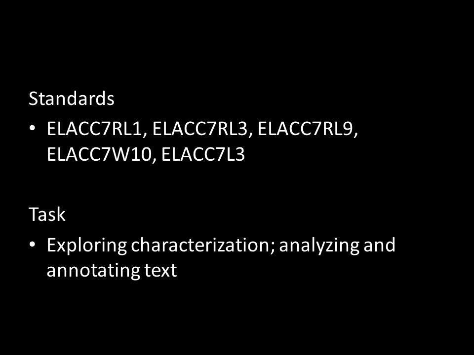 Standards ELACC7RL1, ELACC7RL3, ELACC7RL9, ELACC7W10, ELACC7L3.