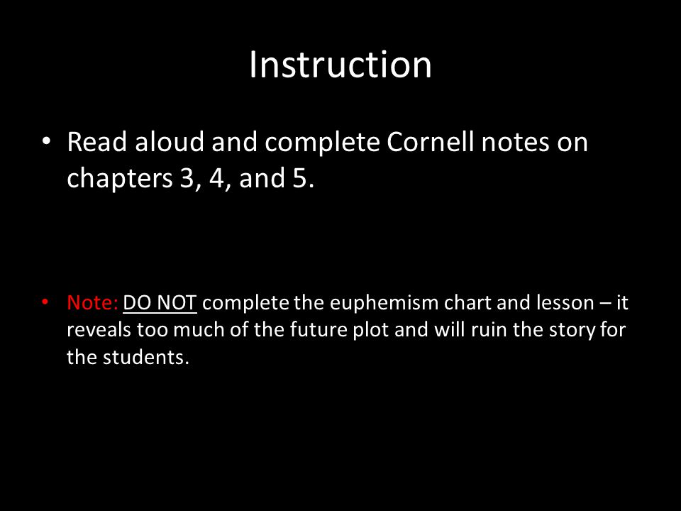 Instruction Read aloud and complete Cornell notes on chapters 3, 4, and 5.