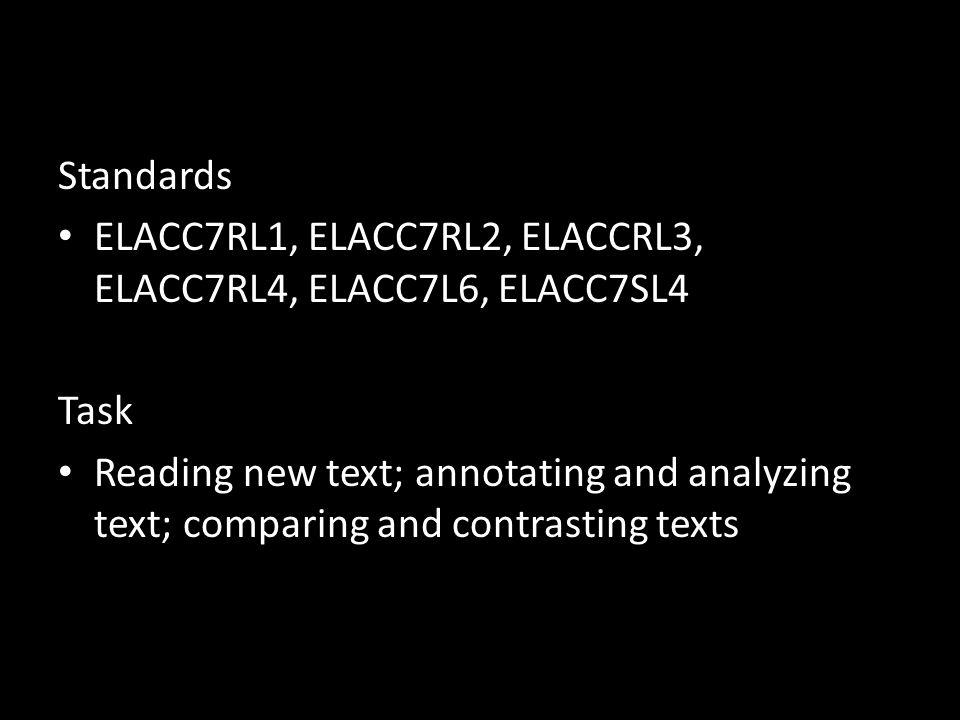 Standards ELACC7RL1, ELACC7RL2, ELACCRL3, ELACC7RL4, ELACC7L6, ELACC7SL4. Task.