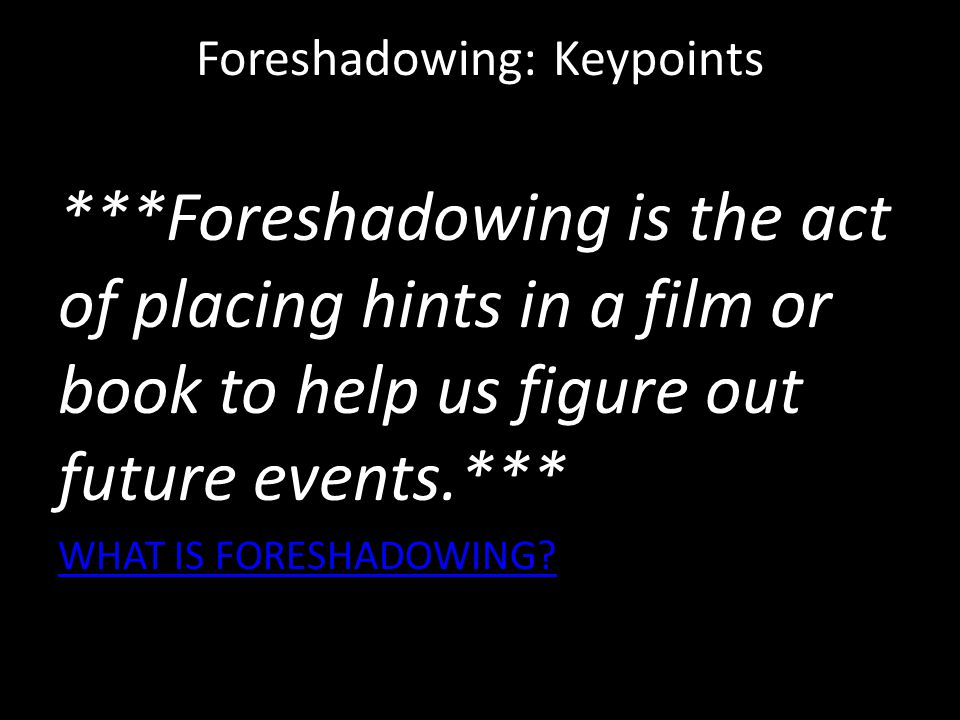 Foreshadowing: Keypoints
