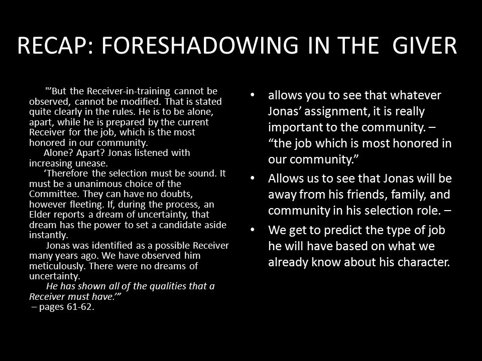 RECAP: FORESHADOWING IN THE GIVER
